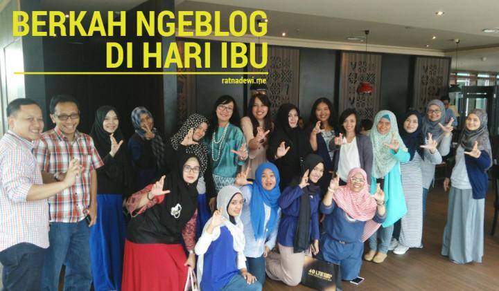 Berkah Ngeblog di Hari Ibu