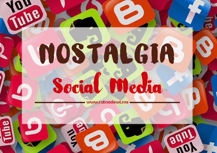 Nostalgia Social Media
