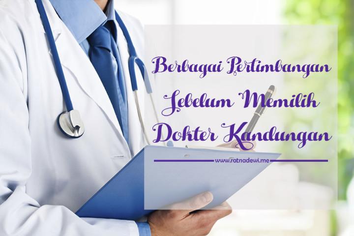 Berbagai Pertimbangan Sebelum Memilih Dokter Kandungan