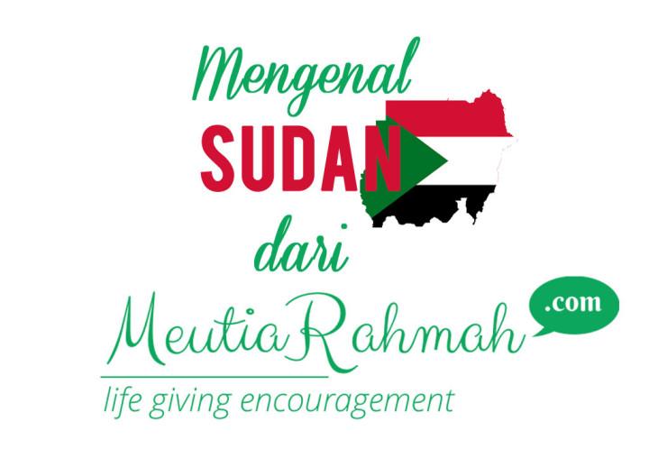 Yuk, Mengenal Negara Sudan dari Blog Meutia Rahmah