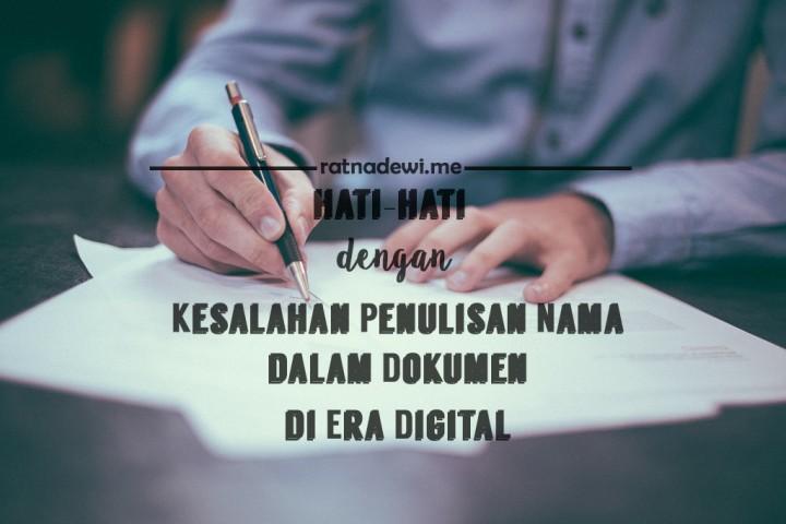 Hati-Hati dengan Kesalahan Penulisan Nama dalam Dokumen di Era Digital