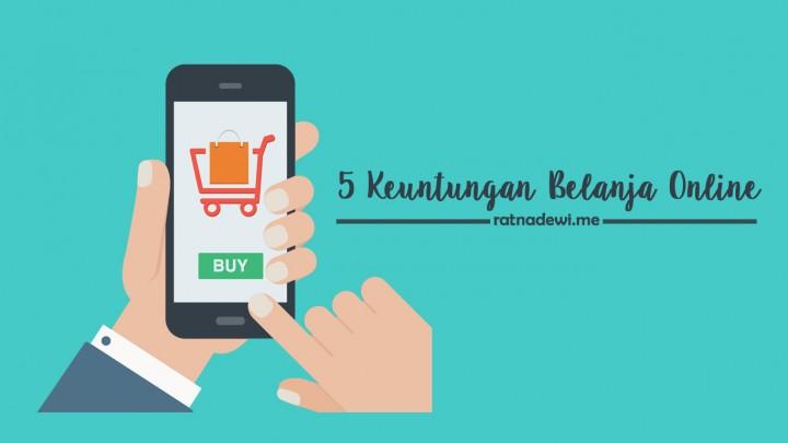 Hari Gini Masih Ragu Belanja Online? Berikut 5 Keuntungan Kalau Kamu Memilih Belanja Secara Online