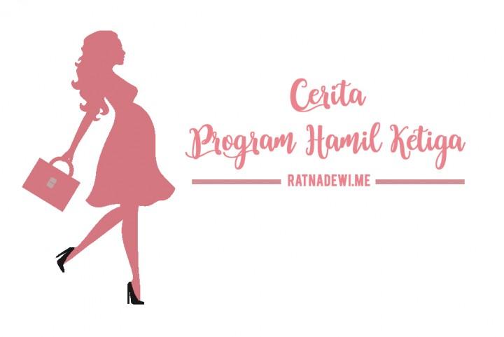 Cerita Program Hamil Ketiga: Bye Viagra, Welcome Menstruasi
