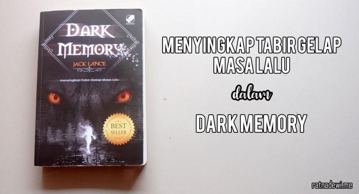 [Review Novel] Dark Memory, Kisah Menyingkap Tabir Gelap Masa Lalu