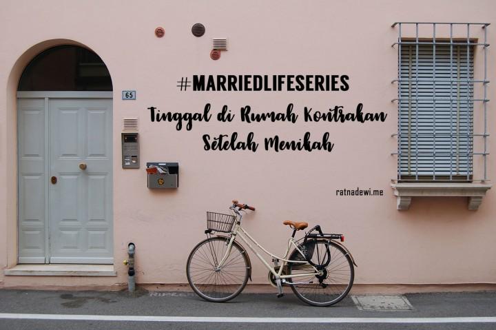 #MarriedLifeSeries: Tinggal di Rumah Kontrakan Setelah Menikah
