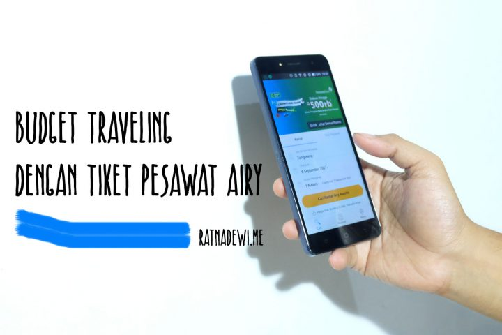 Budget Traveling Semakin Menyenangkan dengan Tiket Pesawat Airy