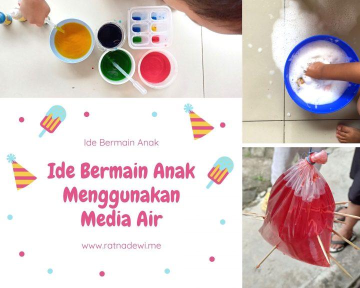 Ide Bermain Anak Menggunakan Media Air